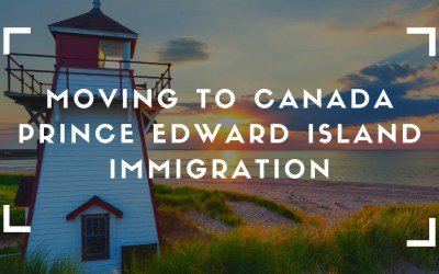 Moving to Canada – Prince Edward Island Immigration