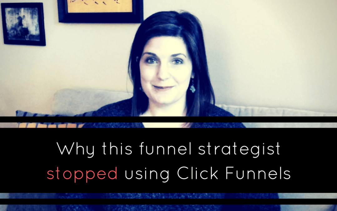 Why this funnel strategist stopped using Click Funnels (and what I use instead)