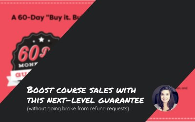Boost course sales with this next-level guarantee (without going broke from refund requests)