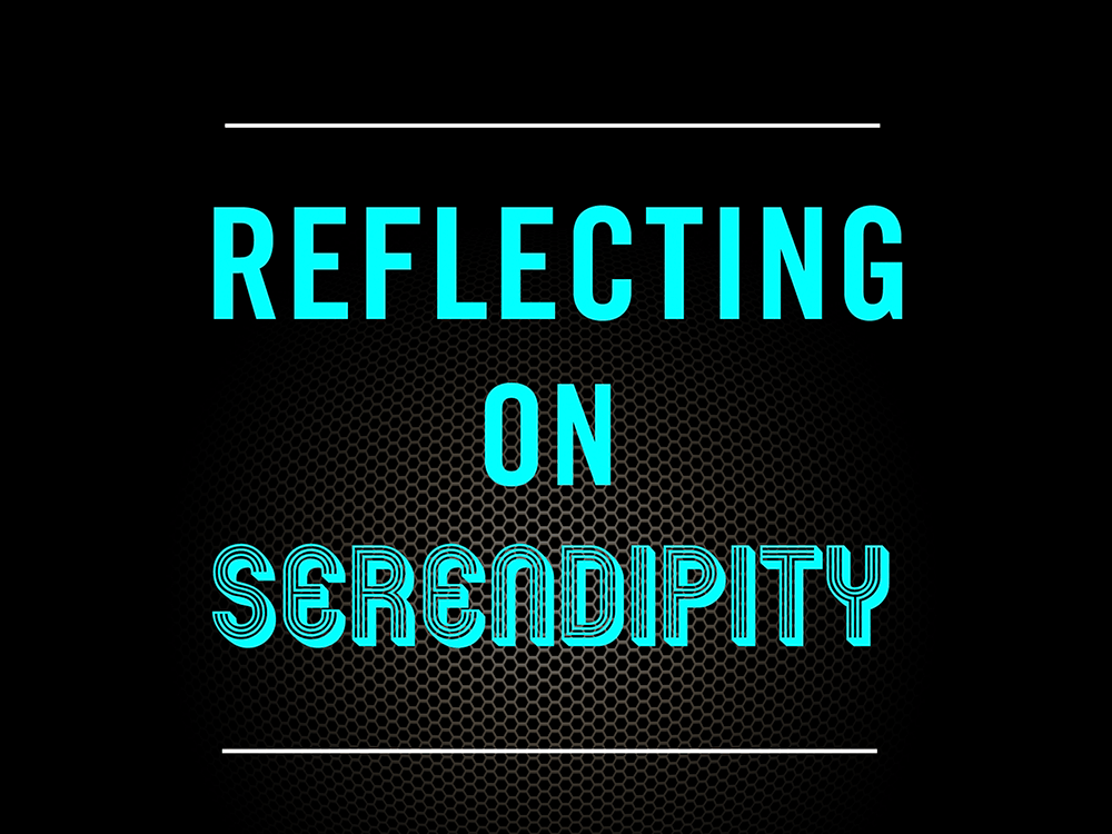 Reflections on Serendipity