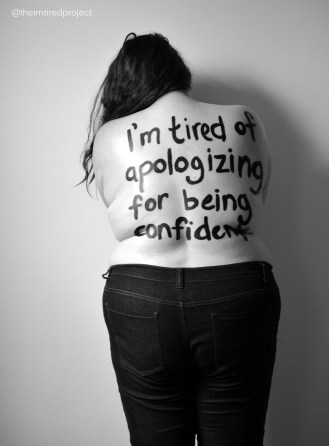 """""""I'm titre of apologizing for being confident."""""""