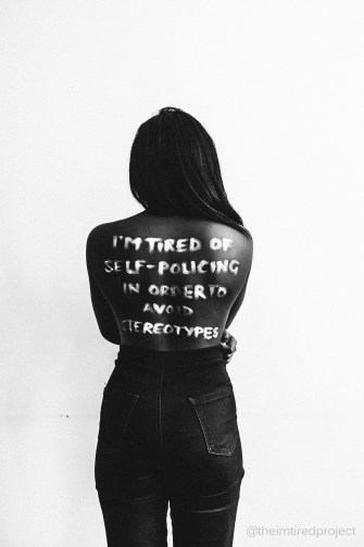 """I'm tired of self-policing in order to avoid stereotypes."""