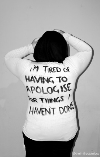 """""""I'm tired of having to apologise for things I haven't done."""""""