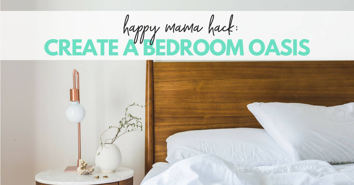 Happy Mama Hack: Make Your Bedroom a Sanctuary