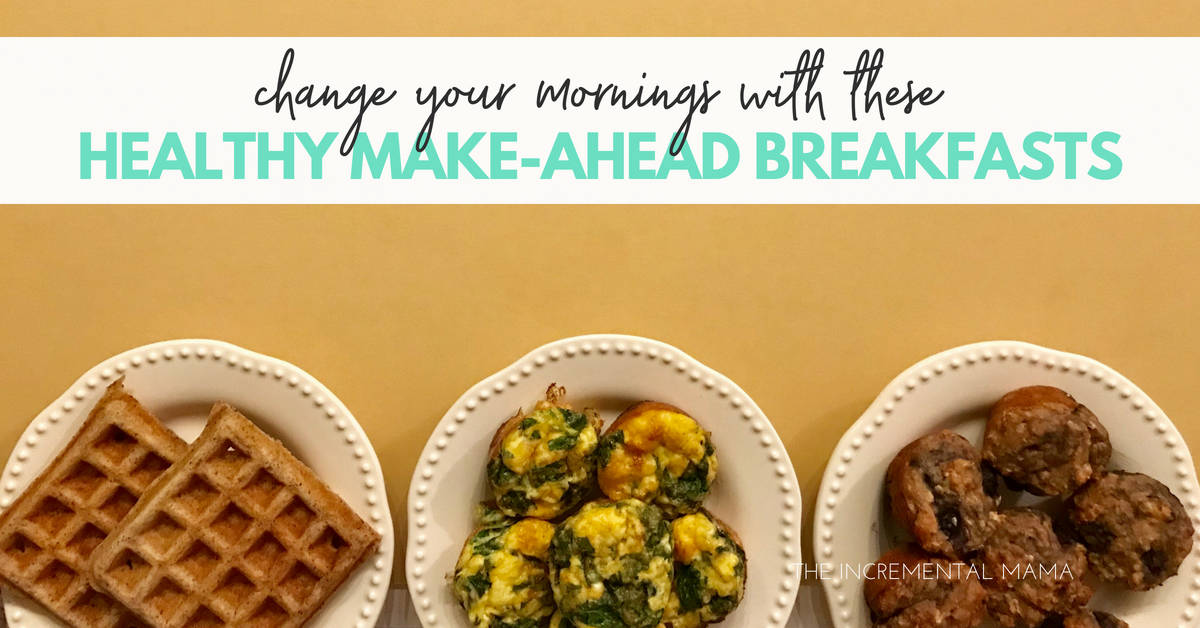 7 Healthy & Delicious Make-Ahead Breakfasts That Will Change Your Morning