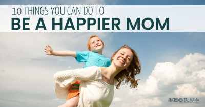 10 things you can do everyday to be a happy mom