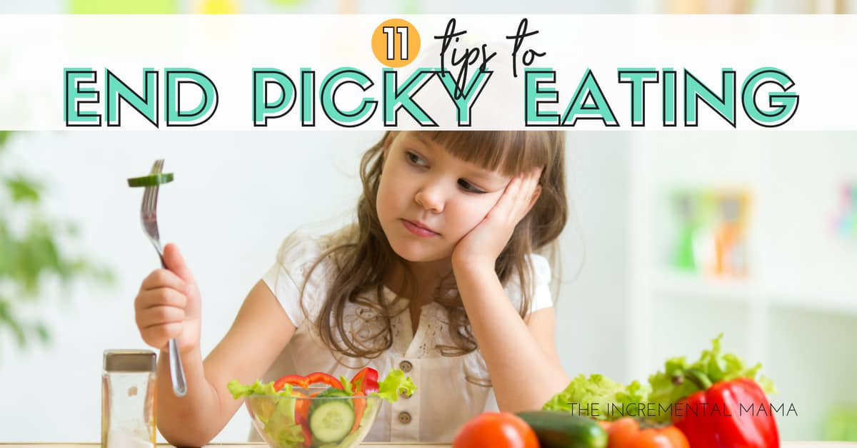 11 Steps to End Picky Eating and Create Healthy Mealtime Habits