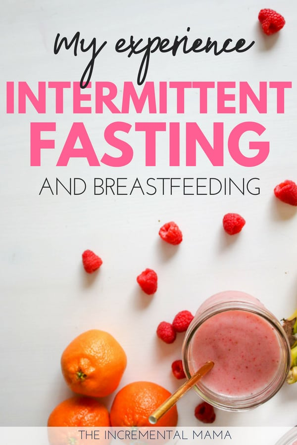 My experience with intermittent fasting and breastfeeding.