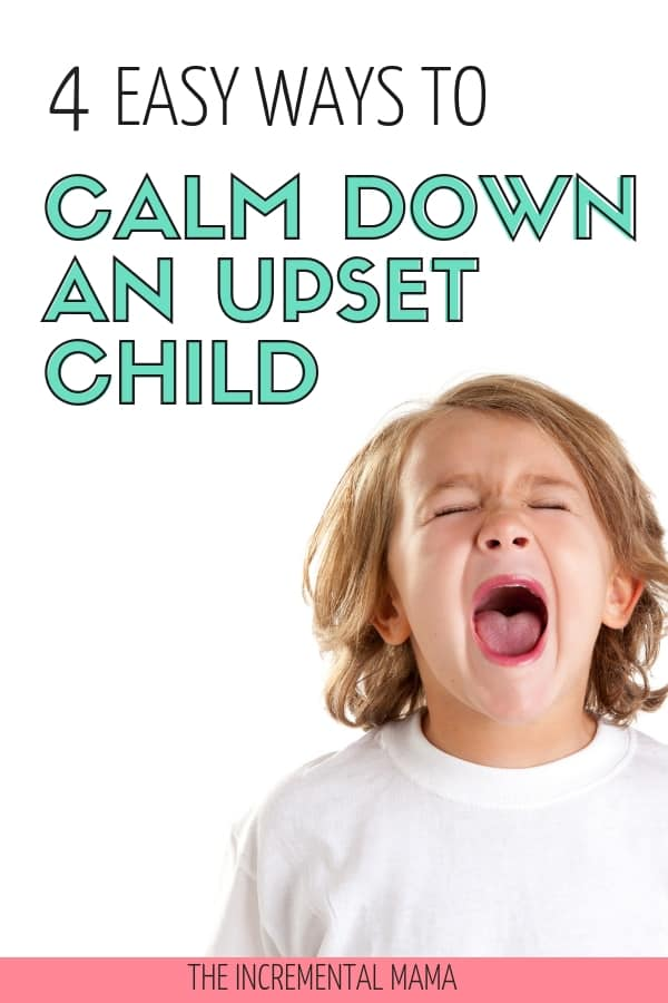 4 ways to calm an upset child #parenting