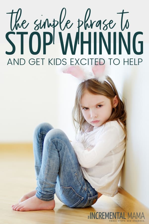 Want to stop whining kids and get them to help around the house? With this simple phrase, you can get children (and even toddlers) stop complaining, help others, and happily clean at home and in the kitchen! #stopwhiningkids #getkidstohelparoundthehouse #getkidstohelp