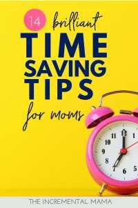 14 brilliant time saving tips for moms #timesavingtips #momhacks