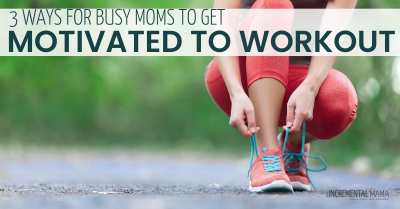 3 tips to get motivated to workout #workoutmotivation #momhacks #workout