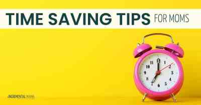 14 brilliant time saving tips for moms #timesavingtips #momhacks