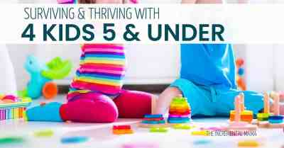 11 Tips to Surviving and thriving 4 kids 5 and under #parenting #momhacks