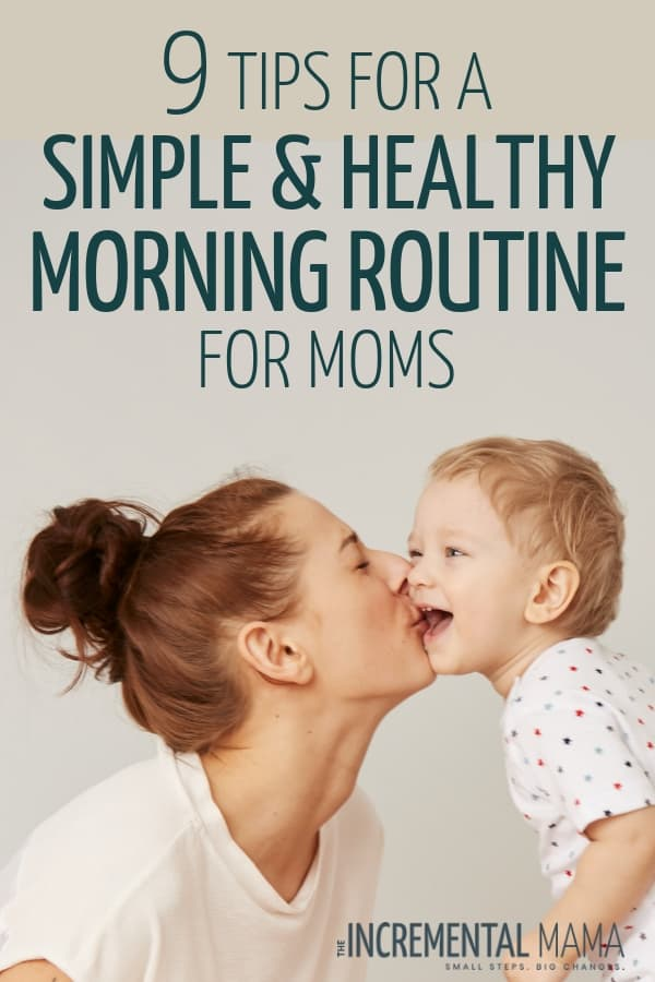Create an healthy morning routine for moms with these simple ideas. An awesome morning routine makes life with babies and families so much easier. #morningroutineformoms #healthymorningroutine #morningroutineathome #morningroutineideas #momroutine