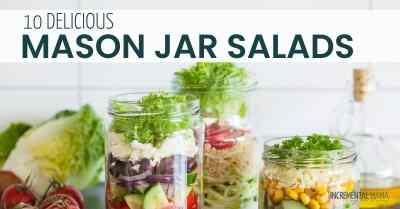 10 Healthy & Delicious Mason Jar Salad Recipes For Easy Meal Prep