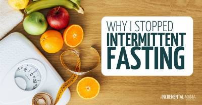 why I stopped intermittent fasting after 2 years