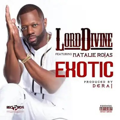 Lord Divine ft. Natalie Rojas - Exotic