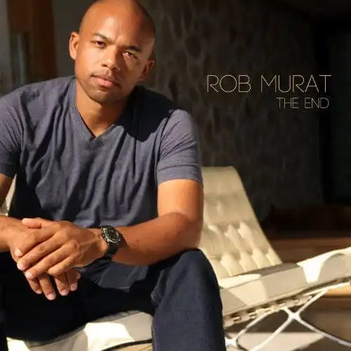 Rob Murat- THE END