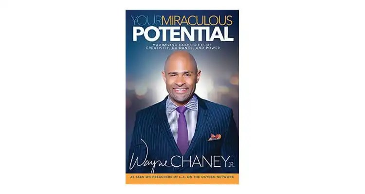 'Preachers Of L.A.' Pastor Wayne Chaney Jr. Releases New Book, 'Your Miraculous Potential'