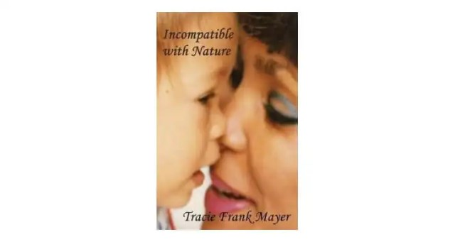 Tracie Frank Mayer Presents Incompatible With Nature