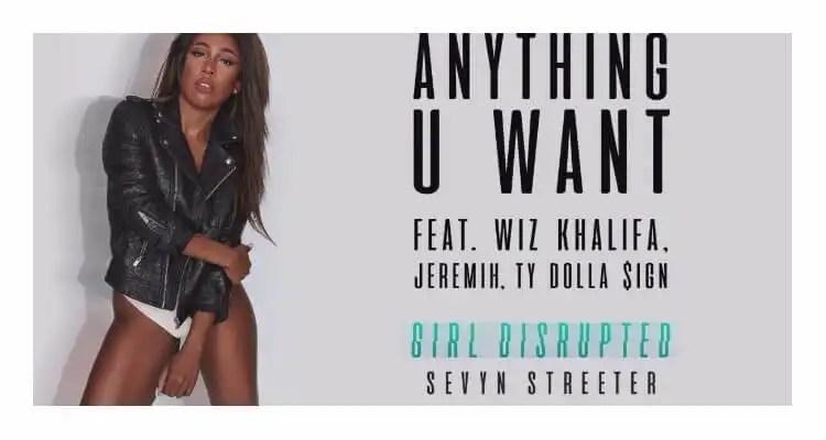 Sevyn Streeter - Anything You Want feat. Ty Dolla $ign, Wiz Khalifa & Jeremih