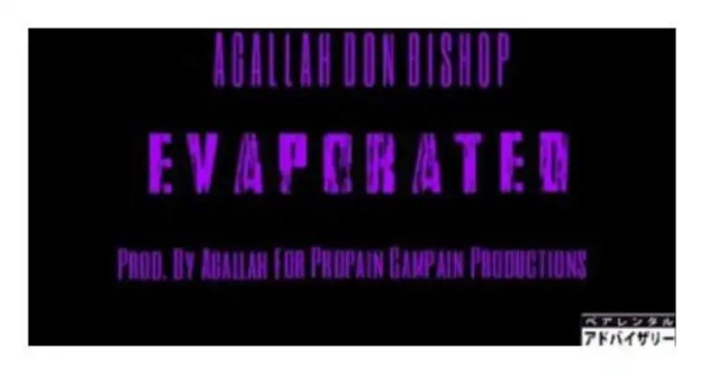 Agallah Don Bishop - Evaporated