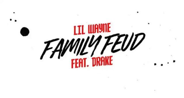 Lil Wayne ft. Drake 'Family Feud'
