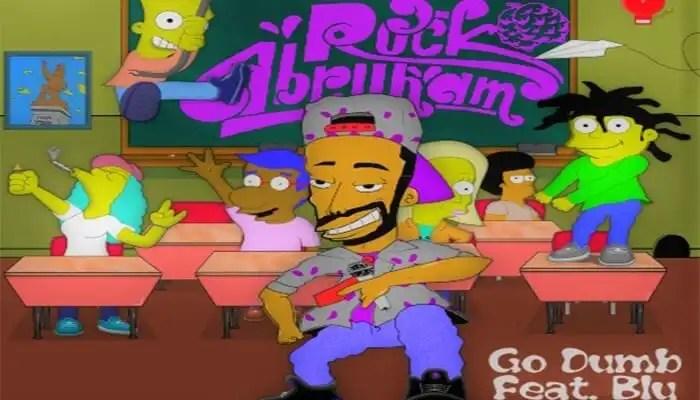 Rock Abruham f/ Blu 'Go Dumb'