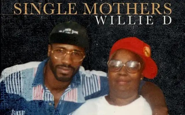 Willie D ft. Gorgeous George 'Single Mothers'