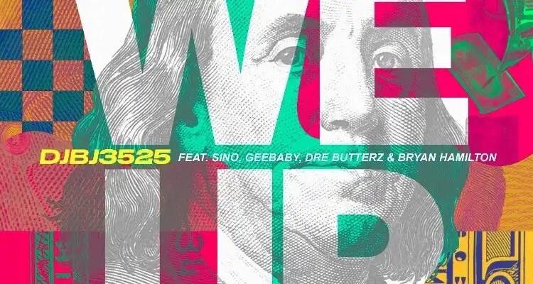 DJBJ 3525 'We Up' Feat Sino, GeeBaby, Dre Butterz & Bryan Hamilton