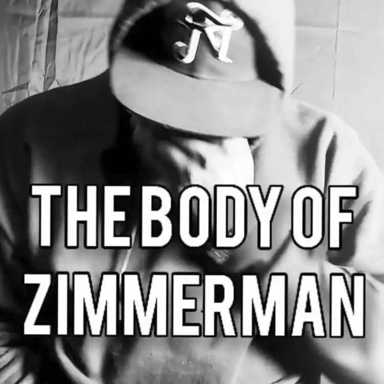 Hellz Yea- The Body of Zimmerman