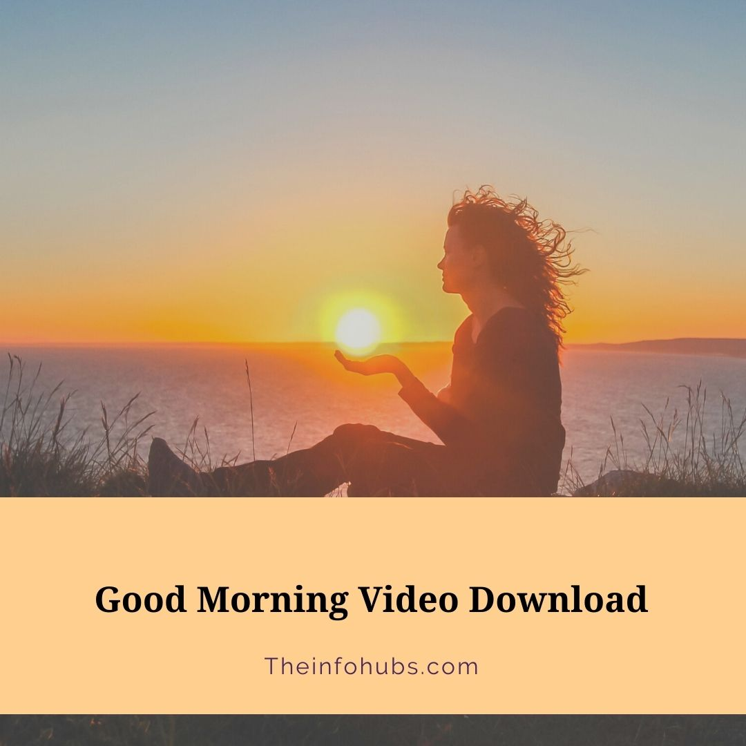 Good morning video download for whatsapp status