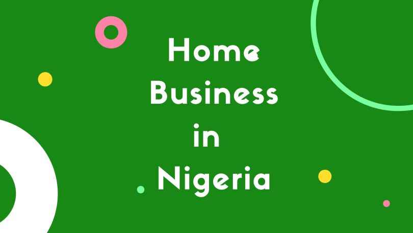 Home Business Ideas in Nigeria