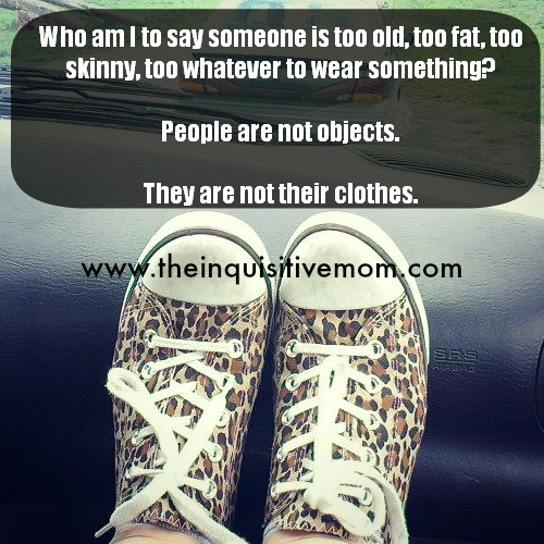 People are not objects. They are not their clothes.