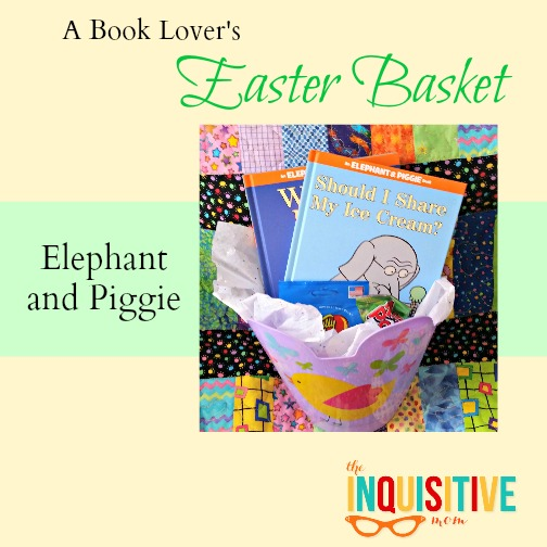 Elephant and Piggie A Book Lovers Easter Basket