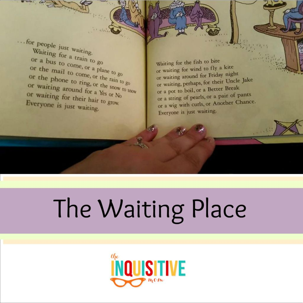 The Waiting Place from The Inquisitive Mom Blog. Have you ever been in that waiting place? In between school, a job, a relationship, your next adventure, your next anything? Our family is in that place right now and I feel like Dr. Suess is living inside my head. I know it won't last forever, but right now it feels never-ending. For anyone else in that waiting place, this is for you.