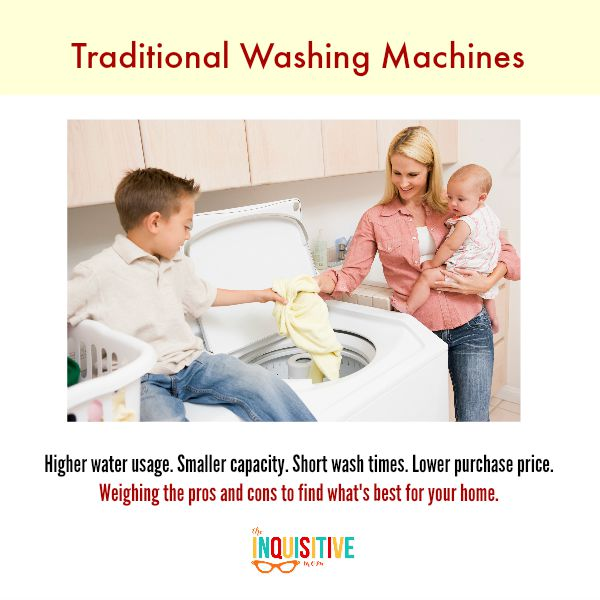 The pros and cons of traditional washing machines from The Inquisitive Mom.