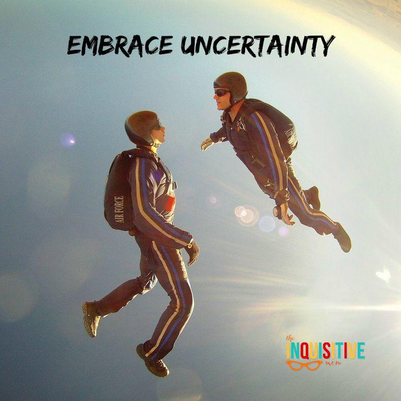 Embrace Uncertainty