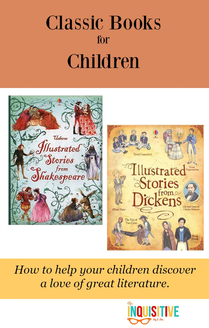 Classic Books for Children How to Help your children discover a love of great literature.
