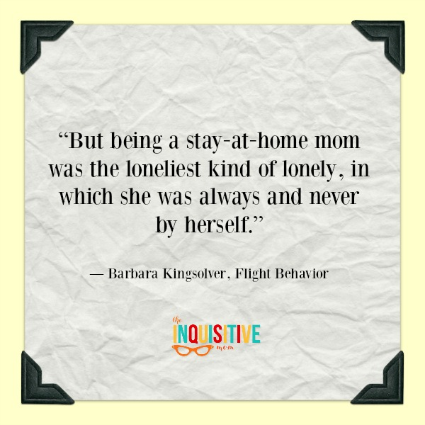 Motherhood is Lonely. Flight Behavior Quote