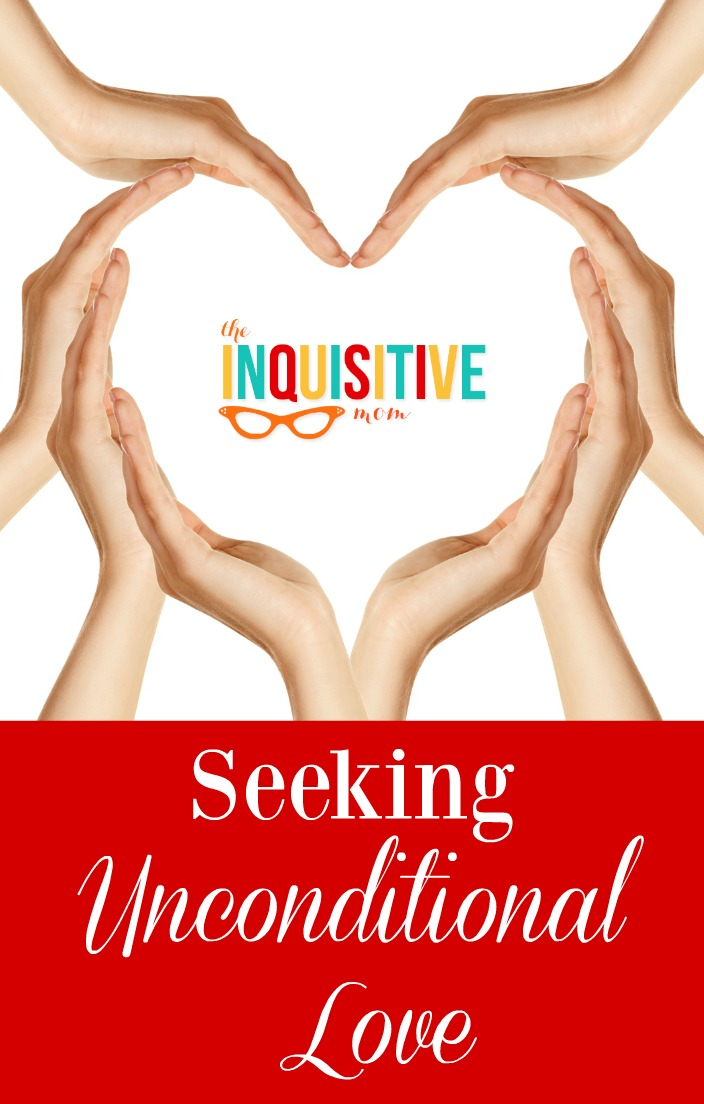 Seeking Unconditional Love