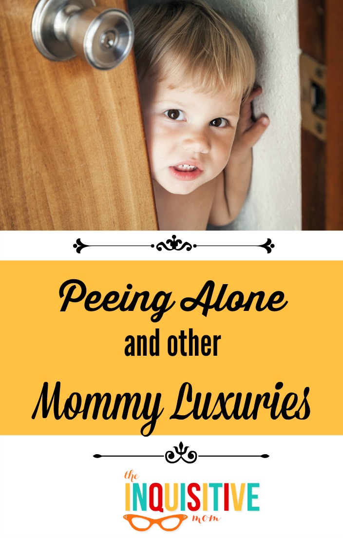 Peeing Alone and Other Mommy Luxuries from The Inquisitive Mom