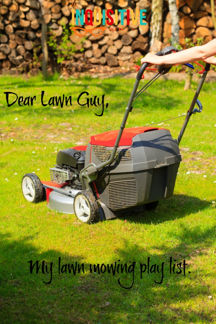Dear Lawn Guy: My Lawn Mowing Play List