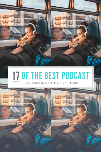 17 Awesome Podcasts to Download Before Your Next Trip #travel #traveltips