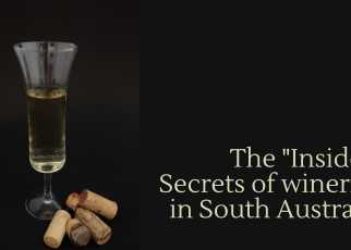Secrets of wineries in South Australia