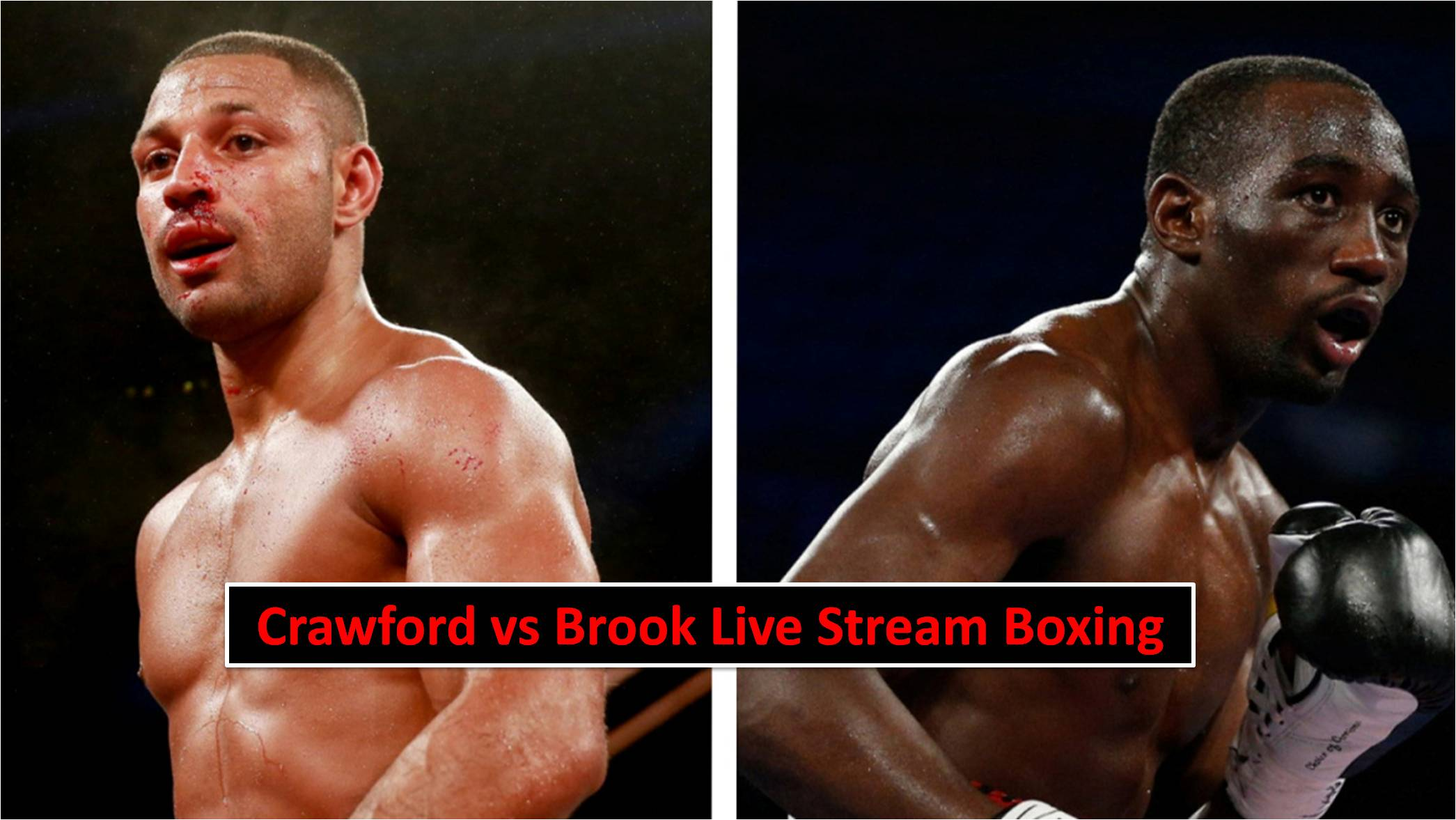Crawford vs Brook Live Reddit