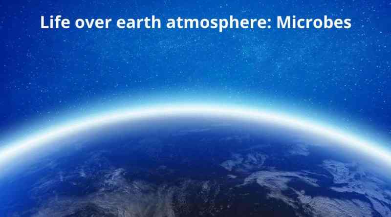 Life over earth atmosphere: Microbes covered with Sky
