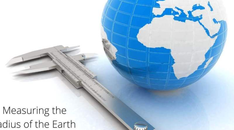 Measuring the radius of the Earth