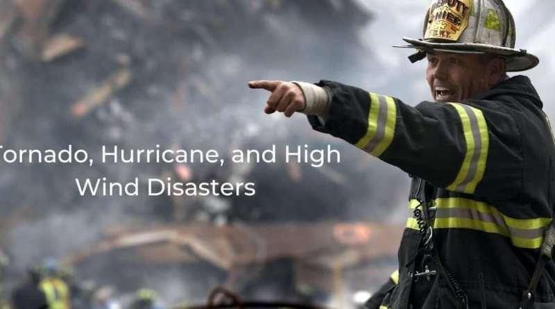 Tornado, Hurricane, and High Wind Disasters